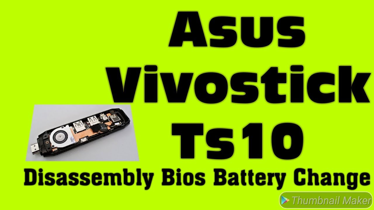 asus vivostick ts10 disassembly bios battery change