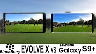 Blackberry Evolve X Vs Galaxy S9+ Camera Test