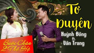 Tơ Duyên - Huỳnh Đông ft Vân Trang