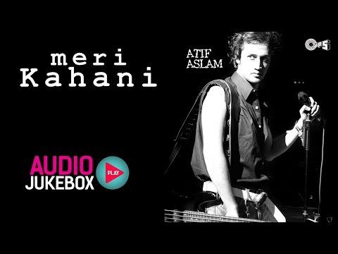 Meri Kahani Jukebox - Full Album Songs | Atif Aslam