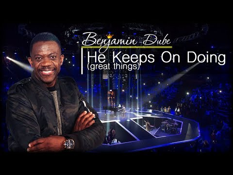 "Benjamin Dube - ""He Keeps on Doing"""