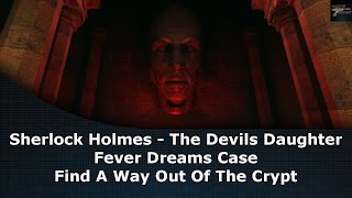 Sherlock Holmes The Devil's Daughter Fever Dreams Case Find A Way Out Of The Crypt