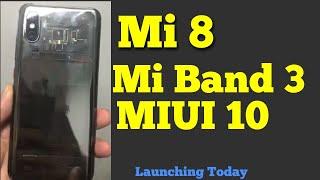 Mi 8 coming to India - Confirmed | Mi 8 SE | Mi Band 3 | MiUi10