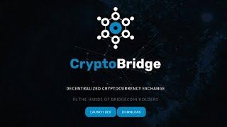 BRIDGECOIN & CRYPTOBRIDGE DECENTRALIZED EXCHANGE