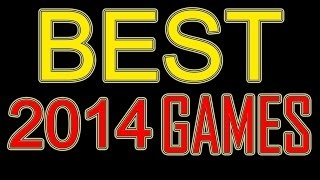 Top Games of 2014 Most anticipated games PS4 PS3 WIIU PC XBOX - 2014 Games - Best 2014 wanted Games