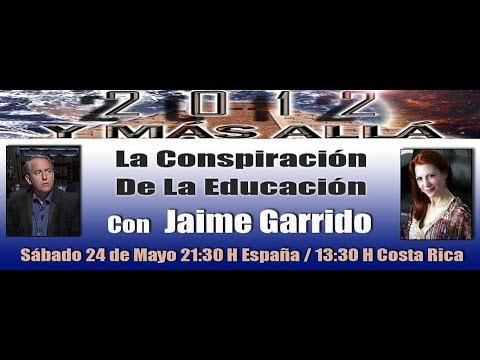 La Conspiración De La Educación Con Jaime Garrido