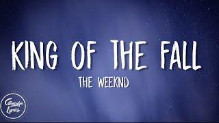 The Weeknd - King of the Fall (Lyrics)