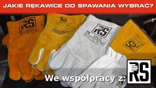 Spawaj z Piranem #38 - Wszystko co musisz wiedzieć o RĘKAWICACH DO SPAWANIA! Jakie rękawice wybrać?