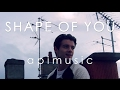 SHAPE OF YOU - ED SHEERAN (french version apimusic)