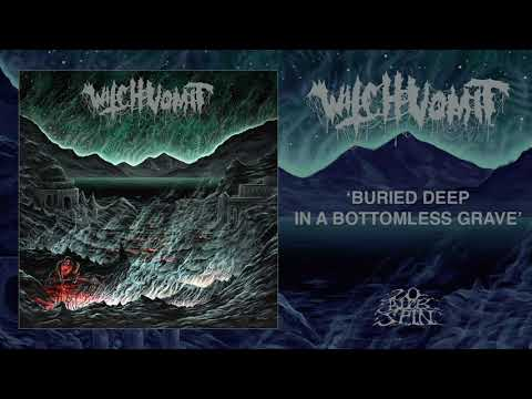 WITCH VOMIT - Buried Deep In A Bottomless Grave (From 'Buried Deep In A Bottomless Grave' LP, 2019)