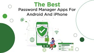 The Best Password Manager Apps For Android And iPhone (2020)
