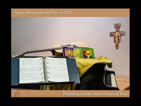Webinar: Music, Resources, and Tips for 2017: Preparing for the New Liturgical Year