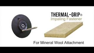 Thermal-Grip® Impaling Washer to attach mineral wool - Rodenhouse Fastening Systems