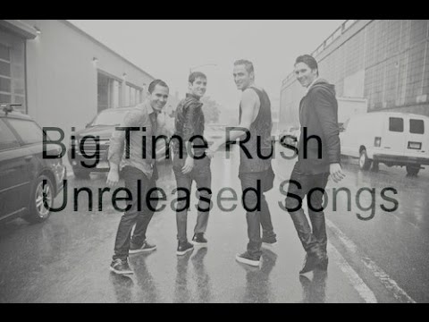Big Time Rush Unreleased Songs