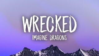 Imagine Dragons - Wrecked (Lyrics)
