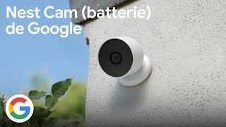 Découvrez la nouvelle Nest Cam (batterie) de Google - Google France