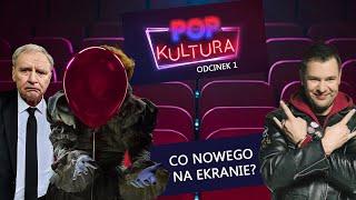 POP KULTURA - czyli co nowego na ekranie