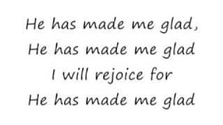 He Has Made Me Glad - Maranatha Singers [lyrics]