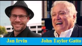 John Taylor Gatto Interviewed by Jan Irvin - 2010