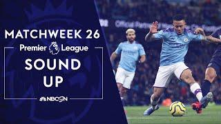 Sound Up: Premier League Matchweek 26 | NBC Sports