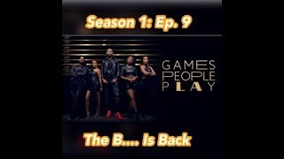 (REVIEW) Games People Play | Season 1: Ep. 9 | The B...Is Back (RECAP)