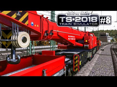 TRAIN SIMULATOR 2018 #8: DB Notfalltechnik mit KRANZUG an Bestimmungsort! | Zug-Simulator