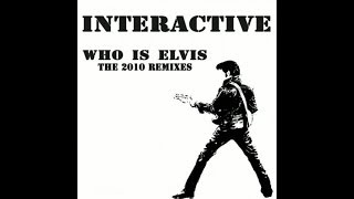 Interactive - Who Is Elvis 2010 (Alex di Stefano & Simone de Caro Remix)