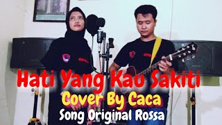 Download Hati Yang Kau Sakiti - Rossa (Cover By Caca) | Live Akustik Ost. Sinetron INDOSIAR