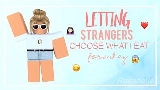 ROBLOX | Deixando estranhos escolher o que eu comer por um dia | Rosabella