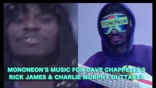 MonoNeon's Music For Dave Chappelle's Rick James & Charlie Murphy Outtakes
