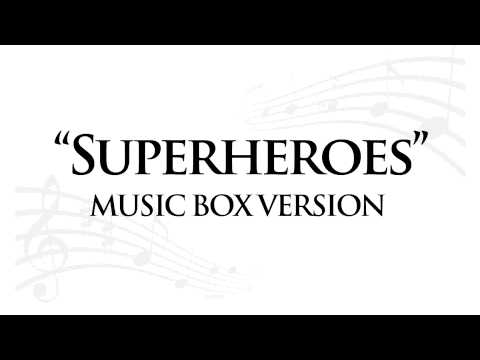"""""""SUPERHEROES"""" BY THE SCRIPT - MUSIC BOX TRIBUTE"""