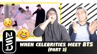 GUYS REACT TO 'When Celebrities Meet BTS Part 3'