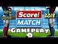 Score! Match Android Gameplay #1   First Match   Penalty Shootout   Latest Game 2018