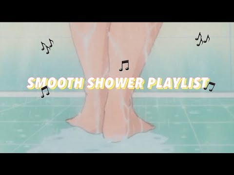 Lit Shower Playlist | Favorite Smooth/Sensual Songs