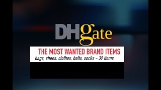 Kikipurchases: THE MOST WANTED BRAND/DESIGNER ITEMS FOUND - 39 ITEMS | DHGate