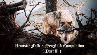 Acoustic Folk / NeoFolk - Compilation (Part III)