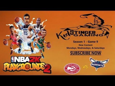 NBA 2k Playgrounds 2 - Season 1 - Game 9 - Atlanta Hawks vs Charlotte Hornets - Kid Stinger Gaming |