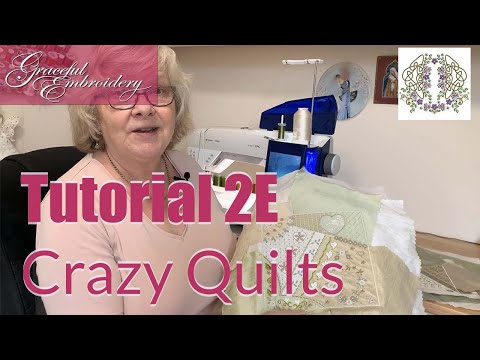 Machine Embroidery Tutorial 2E Crazy Quilt block