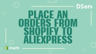 How to place an order from Shopify to AliExpress - DSers Pro Dropshipping