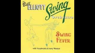Bill Elliot Swing Orchestra   Somebody Loves Me