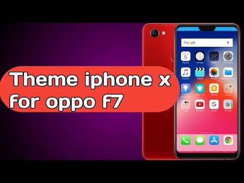 Iphone x theme for oppo f7 | oppo theme