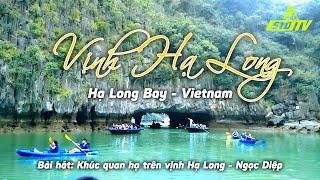 KHÚC QUAN HỌ TRÊN VỊNH HẠ LONG - NGỌC DIỆP | HA LONG BAY - VIETNAM