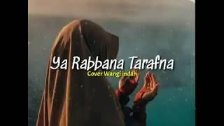 Download Lagu Ya Rabbana Tarafna - Cover Wangi Indah 💞 mp3
