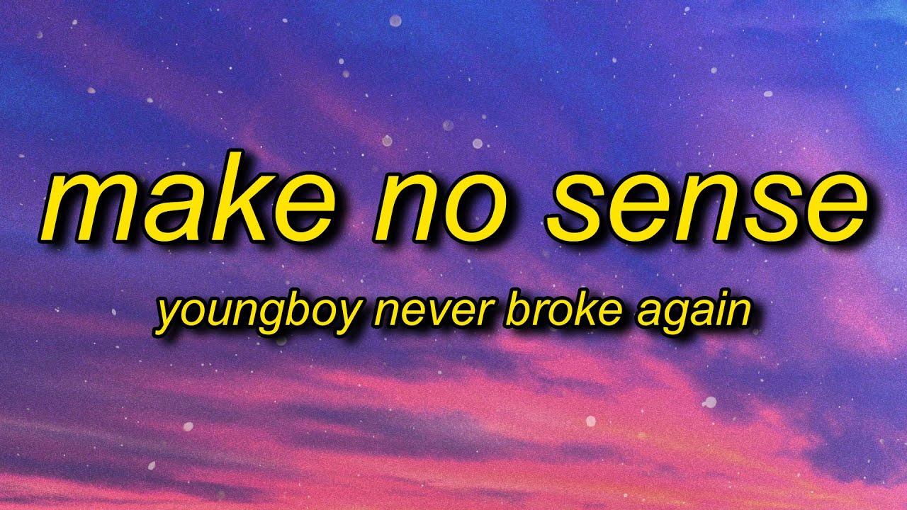 Download YoungBoy Never Broke Again - Make No Sense (Lyrics) | i feel like i'm gucci mane in 2006