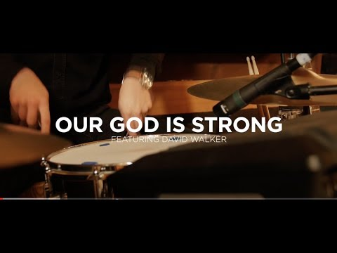 Our God is Strong - featuring David Walker