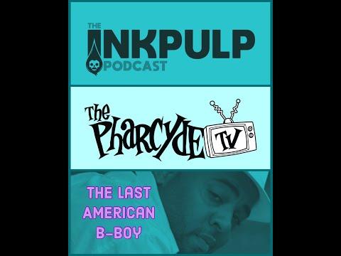 Inkpulp on PharcydeTV w/ Last American B-Boy