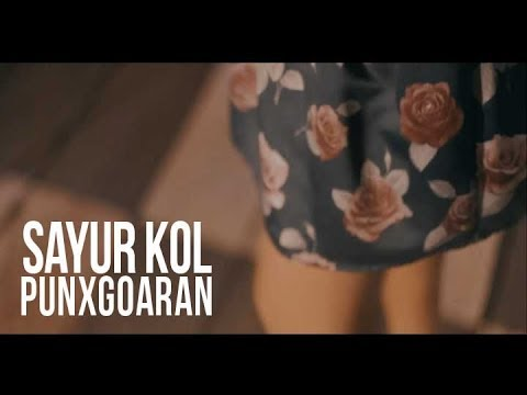 Punxgoaran - Sayur Kol [Official Video]