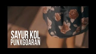 PUNXGOARAN - SAYUR KOL  [Official Mp3]