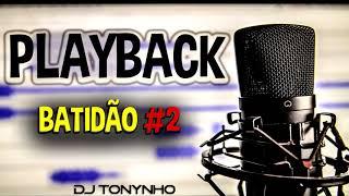 Baixar PLAYBACK - BATIDÃO #2 - DJ TONYNHO