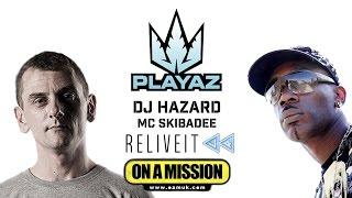 PLAYAZ  - DJ Hazard - MC Skibadee - On A Mission - 360 VR - 29/04/17
